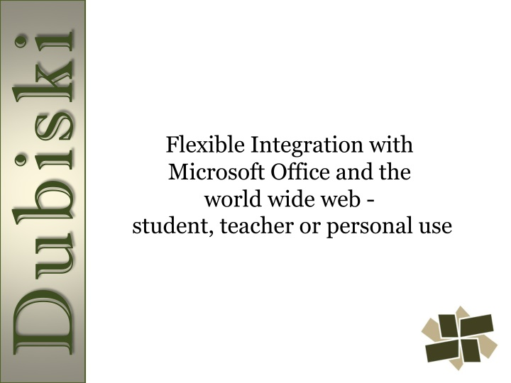 Flexible Integration with Microsoft Office and the