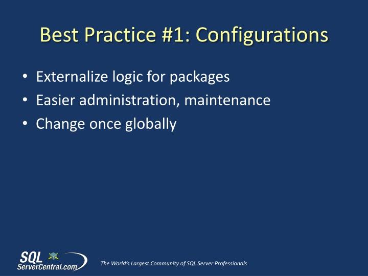 Best Practice #1: Configurations