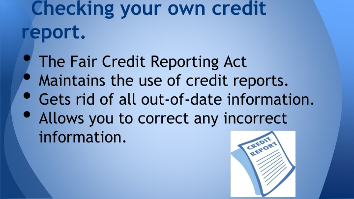 Checking your own credit report.