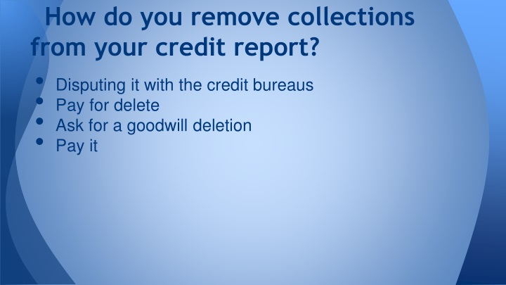 How do you remove collections from your credit report?