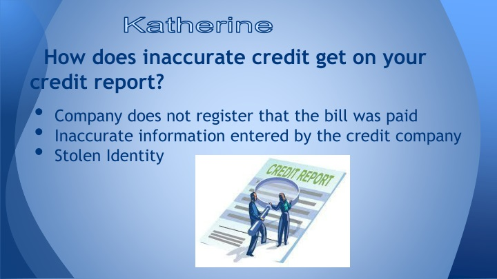 How does inaccurate credit get on your credit report?