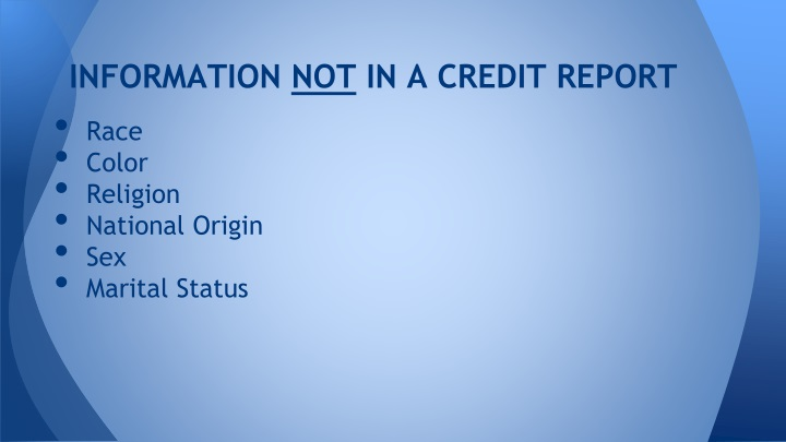 Information not in a credit report