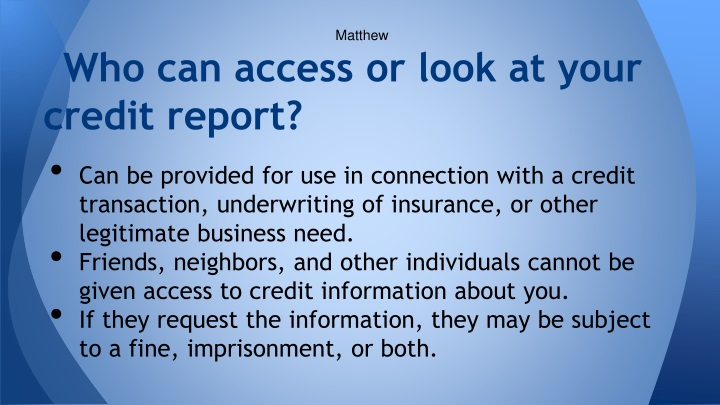 Who can access or look at your credit report?