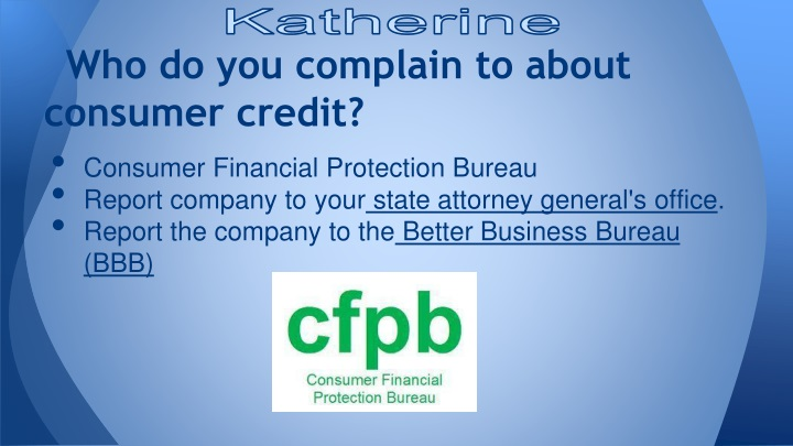 Who do you complain to about consumer credit?