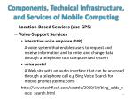 components technical infrastructure and services of mobile computing2