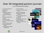 over 30 integrated partner journals