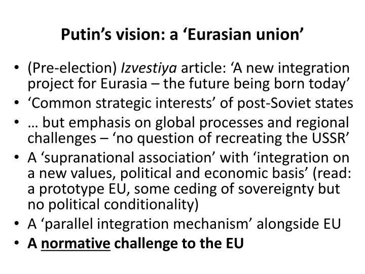 Putin's vision: a 'Eurasian union'
