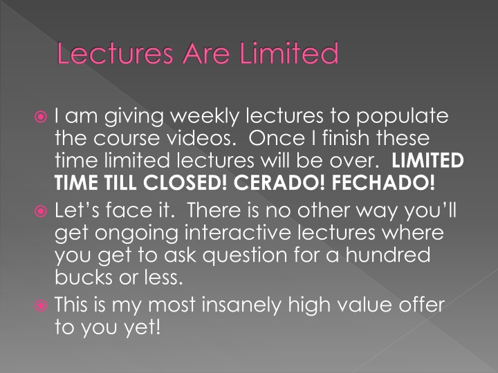 Lectures Are Limited