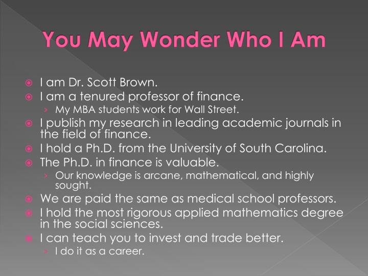 You May Wonder Who I Am