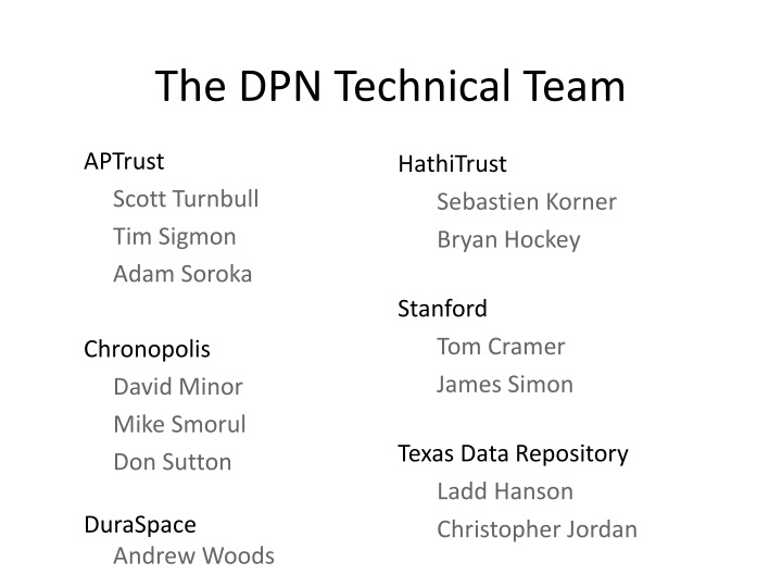 The DPN Technical Team