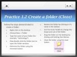 practice 1 2 create a folder cloze