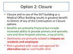 option 2 closure