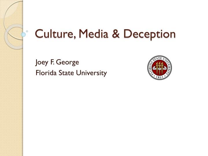 Culture, Media & Deception