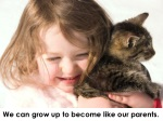 we can grow up to become like our parents