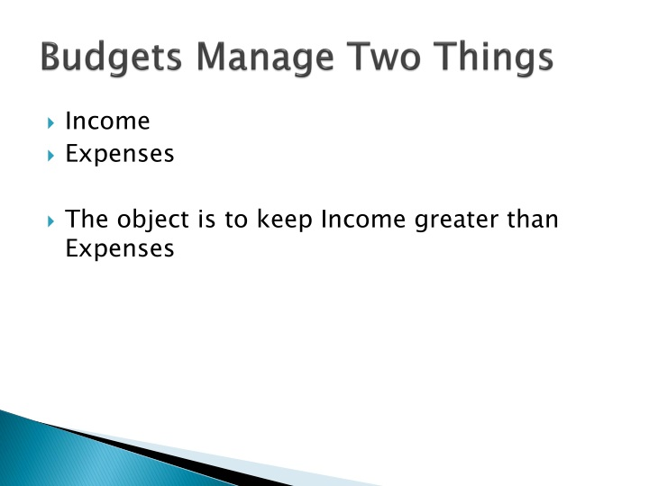 Budgets Manage Two Things