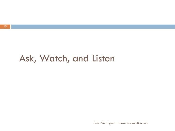 Ask, Watch, and Listen