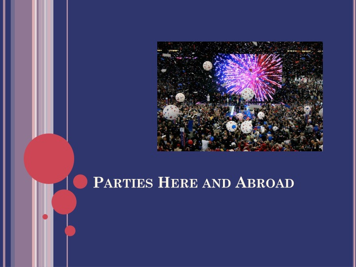 Parties here and abroad