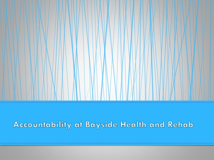 Accountability at Bayside Health and Rehab