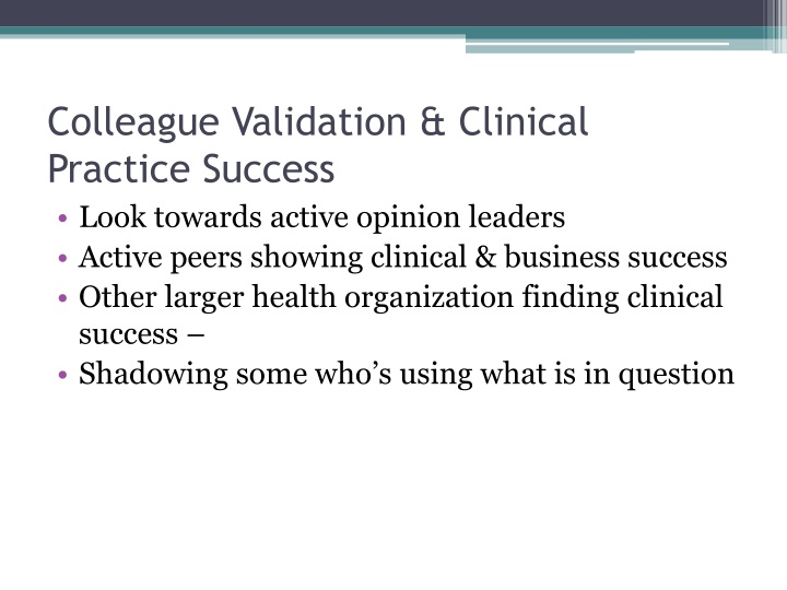 Colleague Validation & Clinical Practice Success