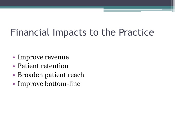 Financial Impacts to the Practice