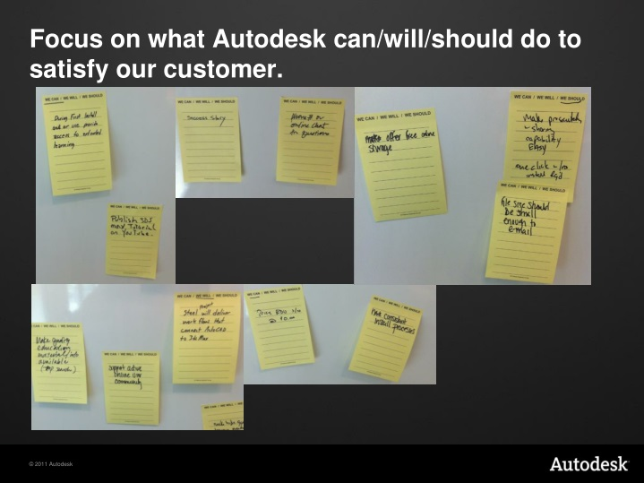 Focus on what Autodesk can/will/should do to satisfy our customer.
