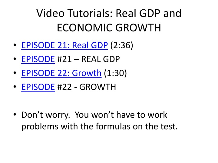 Video Tutorials: Real GDP and ECONOMIC GROWTH