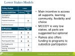 lower stakes models