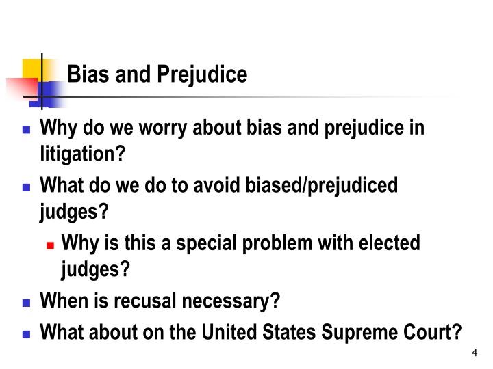 Bias and Prejudice