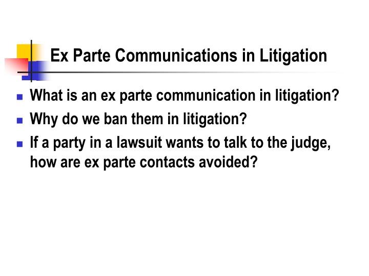 Ex Parte Communications in Litigation