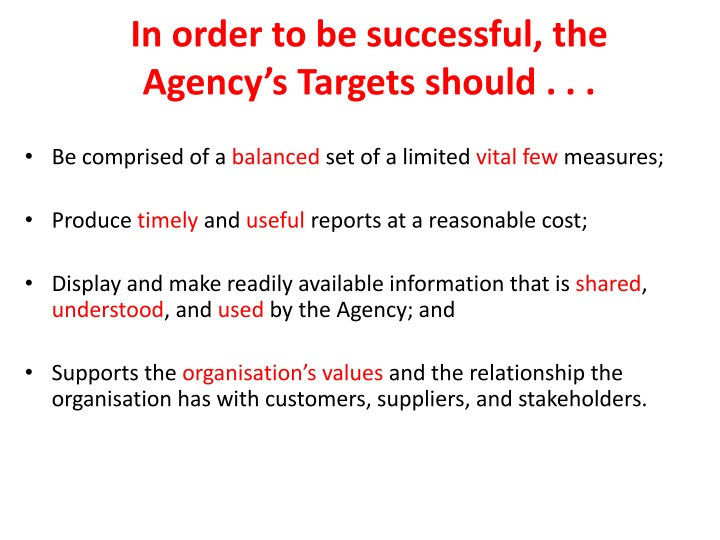 In order to be successful, the Agency's