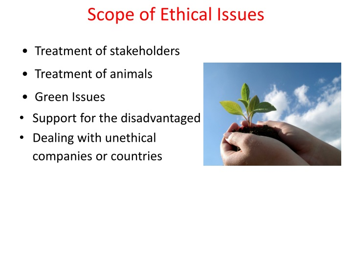 Scope of Ethical Issues