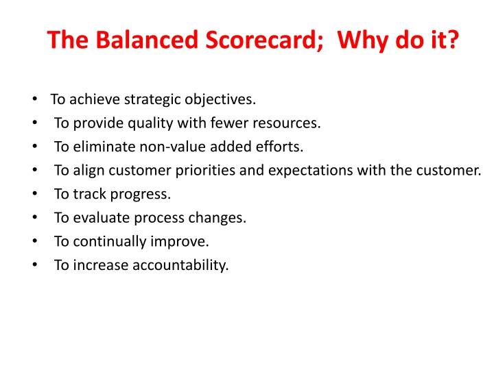 The Balanced Scorecard;  Why do it?