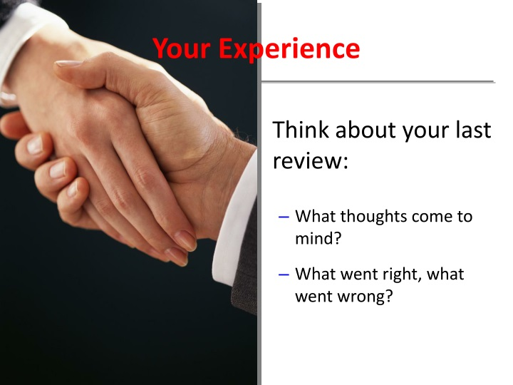Think about your last review: