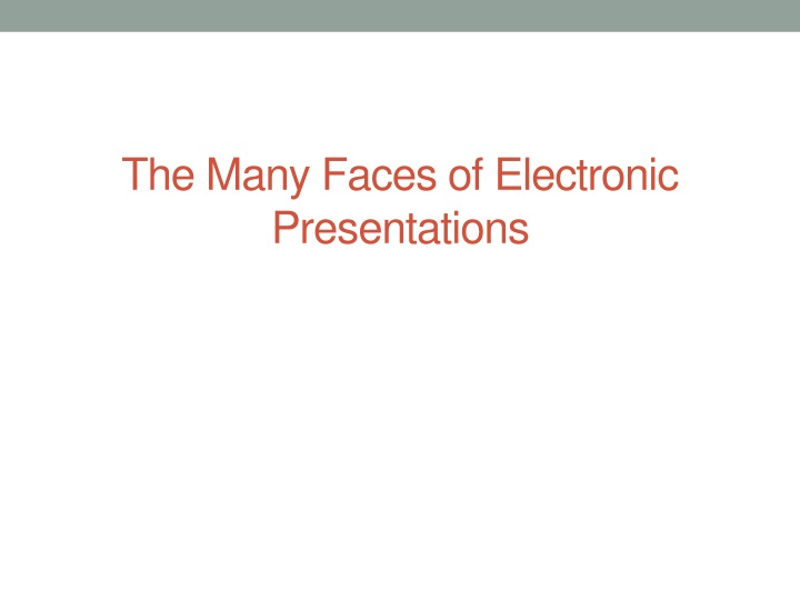 The Many Faces of Electronic Presentations