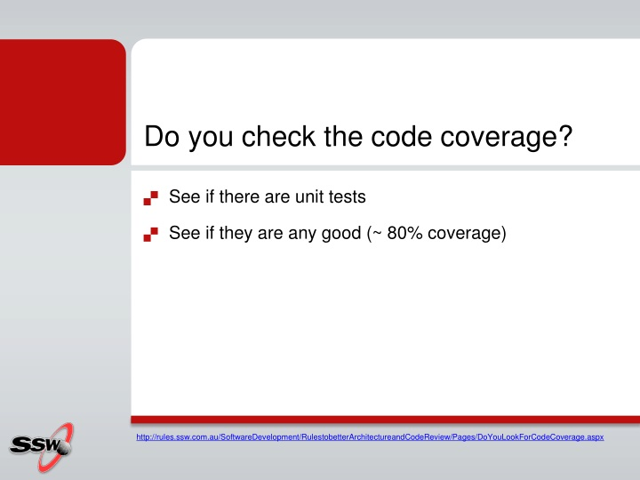 Do you check the code coverage?