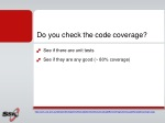 do you check the code coverage