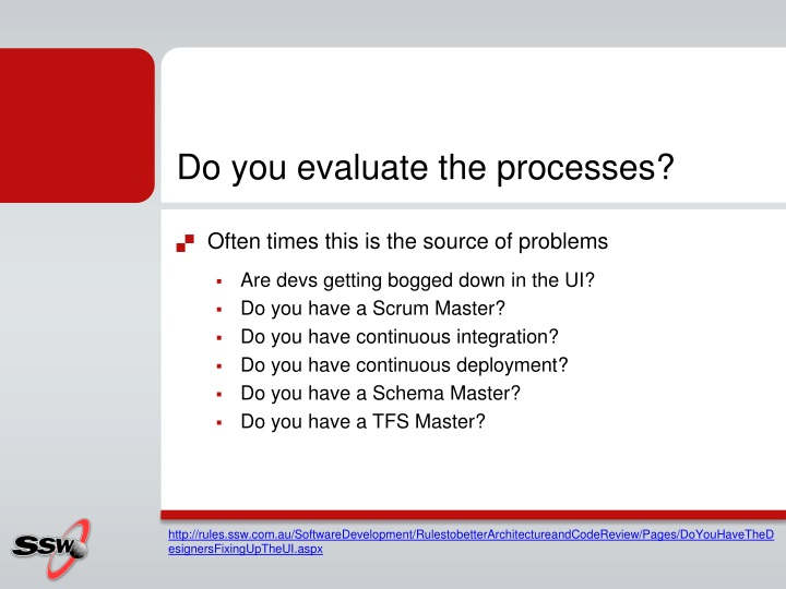 Do you evaluate the processes?