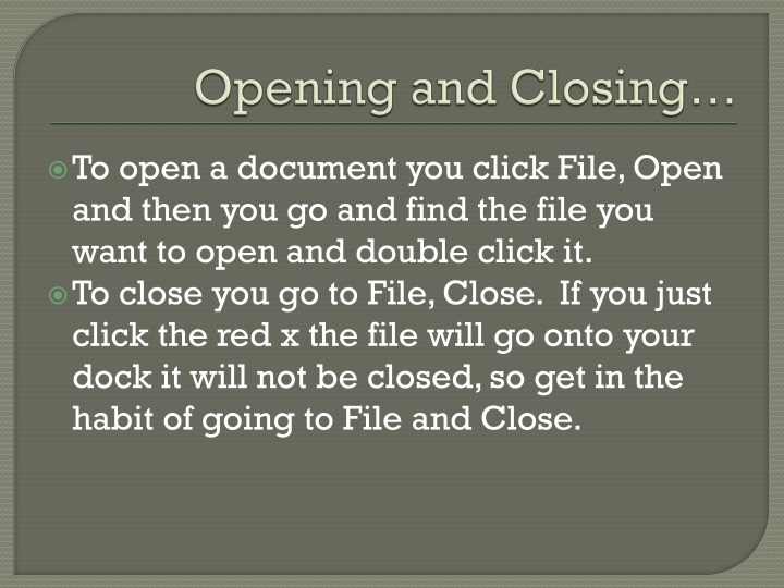 Opening and Closing…