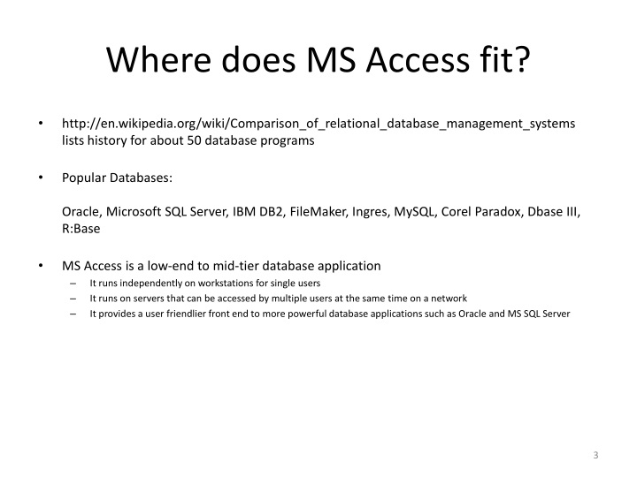 Where does MS Access fit?