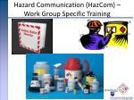 hazard communication hazcom work group specific training