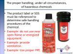 the proper handling under all circumstances of hazardous chemicals