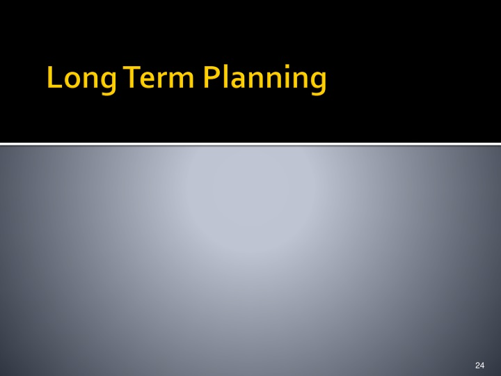Long Term Planning