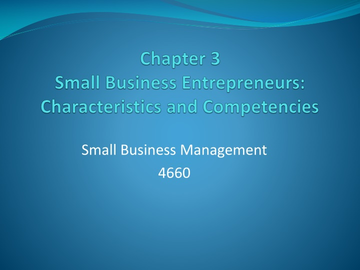 Chapter 3 small business entrepreneurs characteristics and competencies