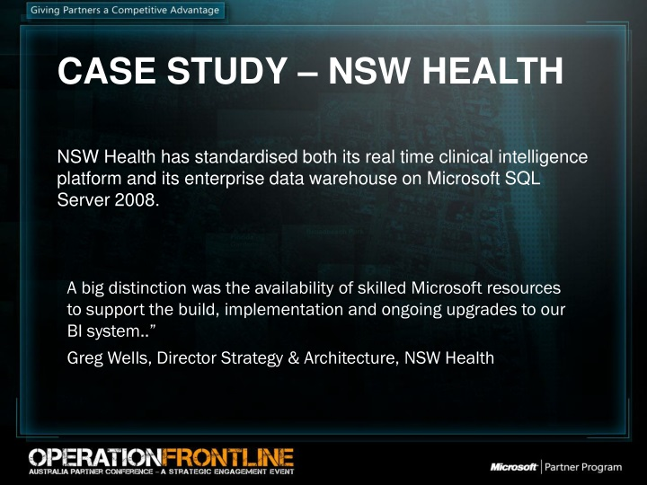 NSW Health has standardised both its real time clinical intelligence platform and its enterprise data warehouse on Microsoft SQL Server 2008.