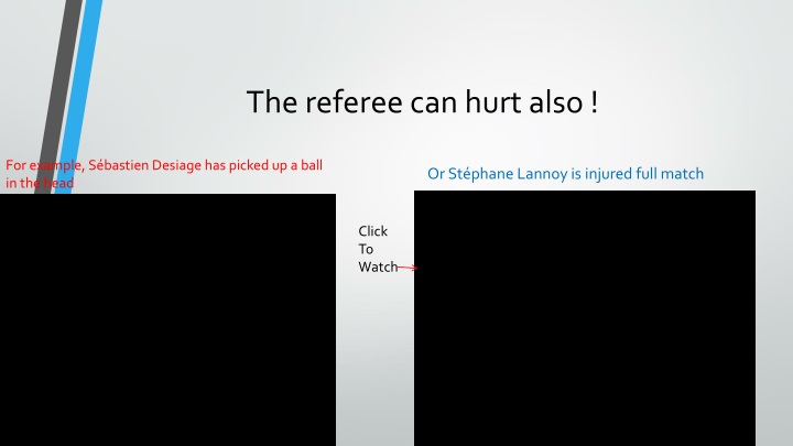 The referee can hurt also !