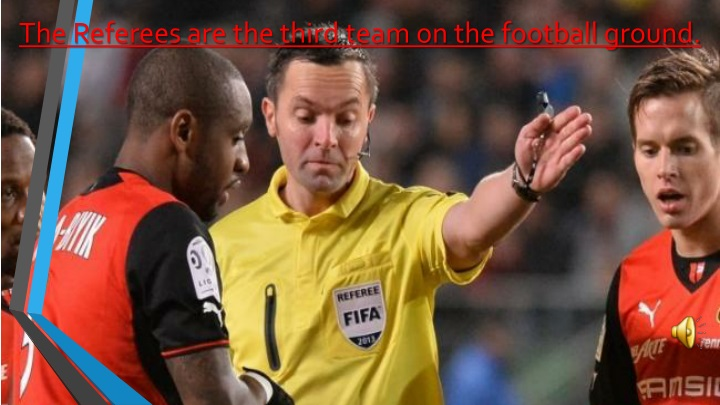 The Referees are the third team on the football