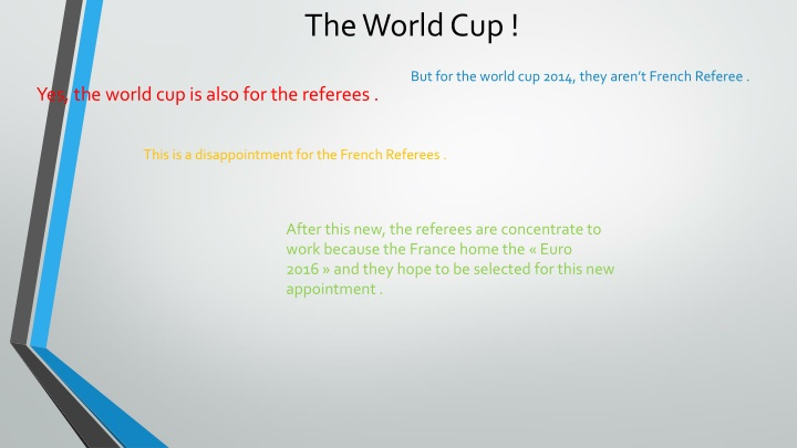 The World Cup !