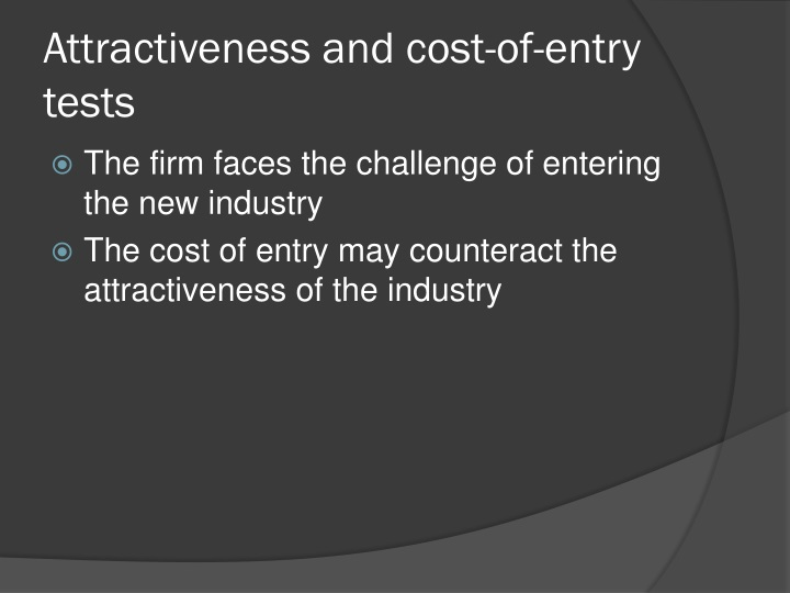 Attractiveness and cost-of-entry tests