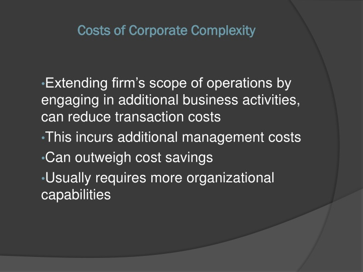 Extending firm's scope of operations by engaging in additional business activities, can reduce transaction costs