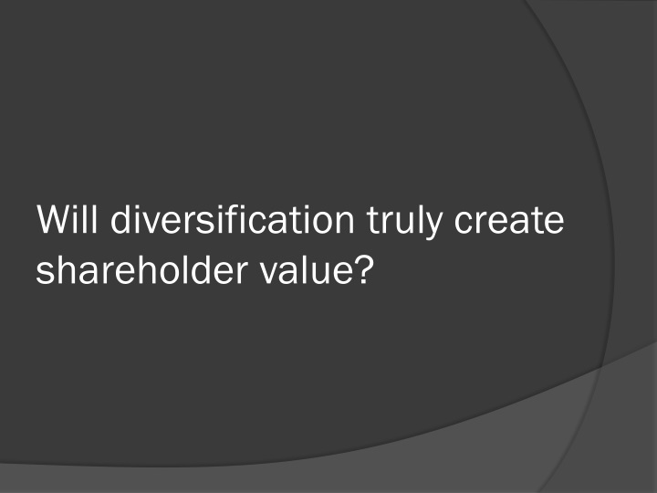 Will diversification truly create shareholder value?